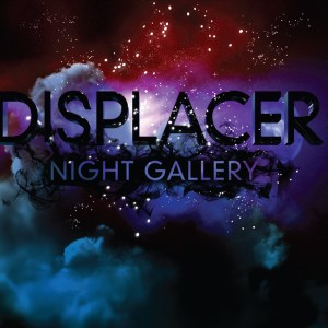 Displacer - Night Gallery - Tympanik Audio