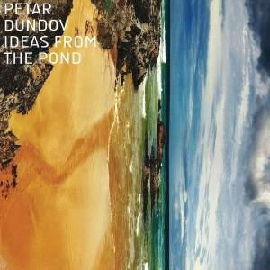 Petar Dundov - Ideas From The Pond - Music Man Records