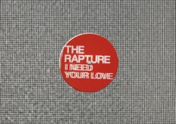 The Rapture – I Need Your Love (Ewan Pearson Remixes)