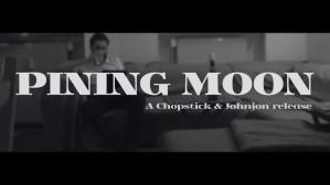 Chopstick & Johnjon - Pining Moon