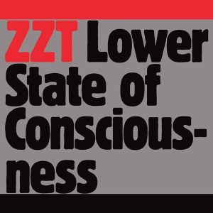 ZZT - Lower State Of Consciousness - Turbo Recordings