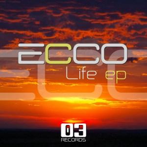 Ecco - Life EP - 03 Records