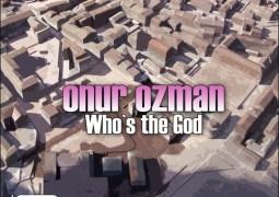 Onur Ozman - Who's The God - Soul Industries