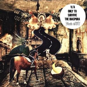 Various Artists - Only To Survive The Diaspora - Yoruba Records