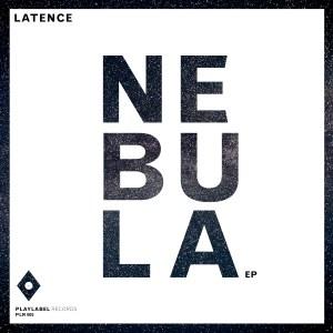 PLR005 - Latence - Nebula EP - Play Label Records