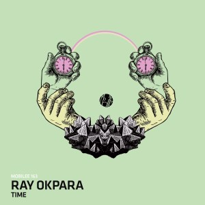 Ray Okpara - Time - Mobilee Records