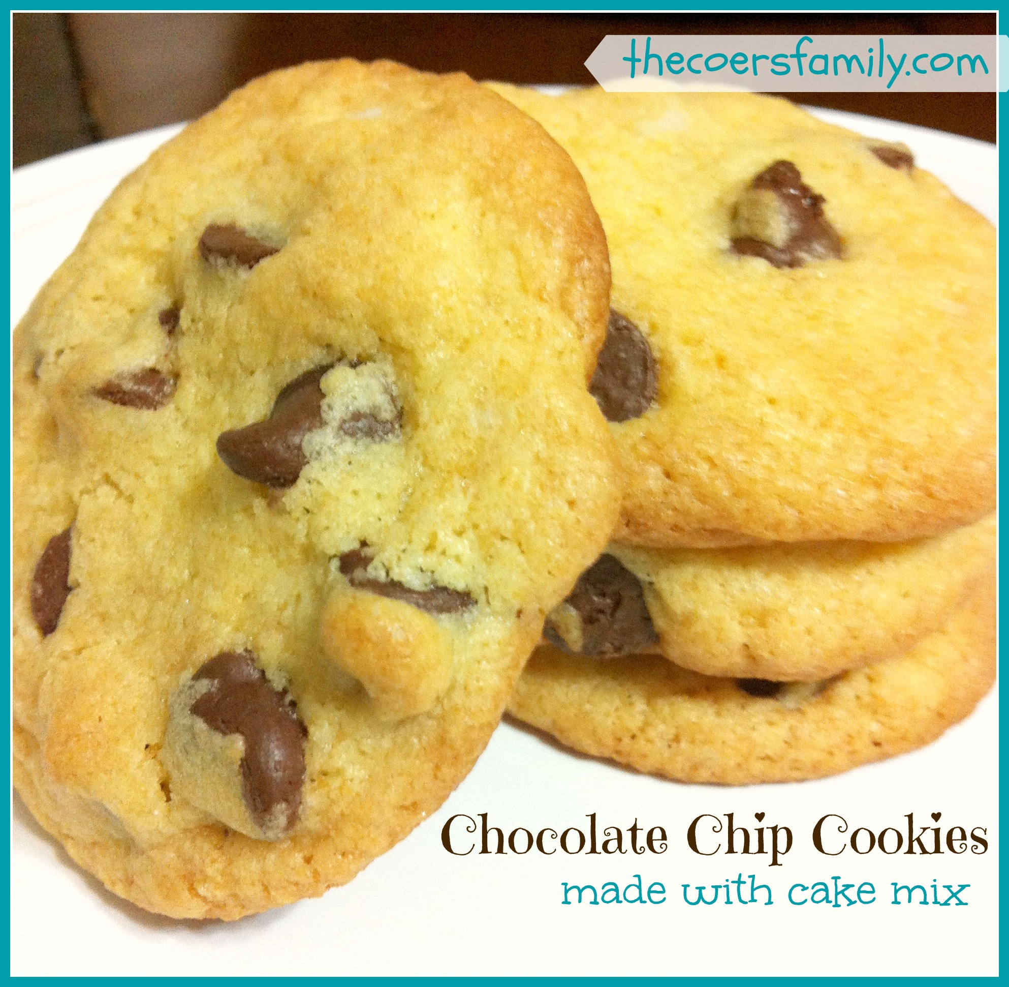 Chocolate Chip Cake Mix Cookies The Coers Family