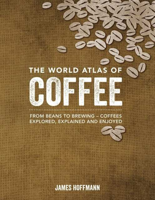 World Atlas of Coffee Hoffmann