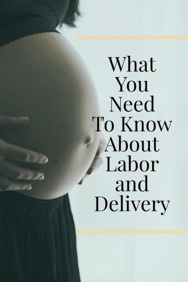 What you need to know about labor and delivery