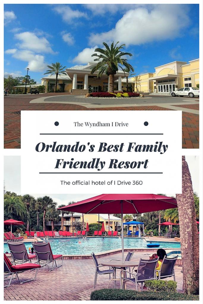 Wyndham I Drive, Orlando's best family friendly resort.