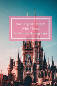 Save big at Disney with these 30 money saving tips