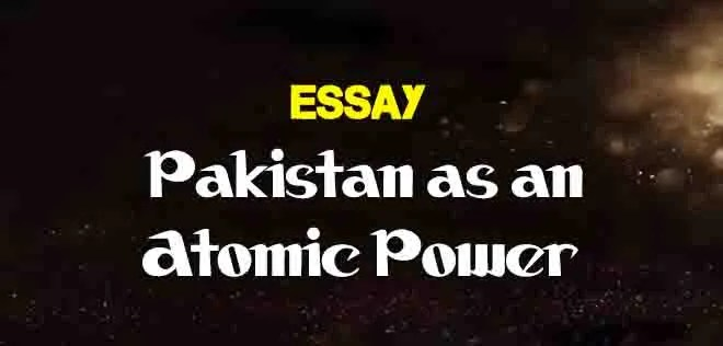 pakistan as an atomic power english essay  the college study