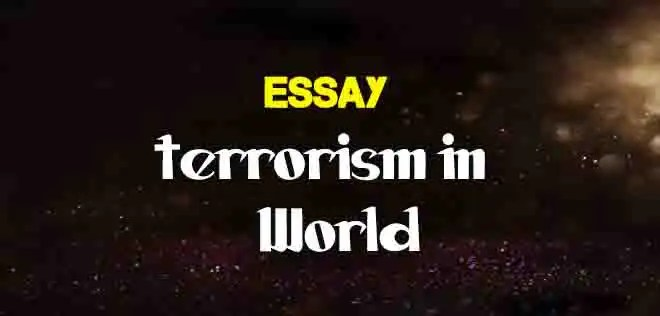 terrorism in world simple essay in english  the college study
