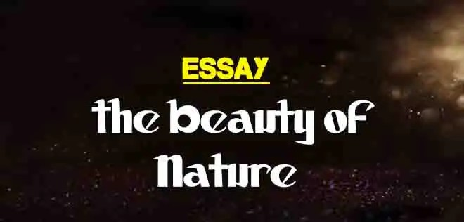 Short Essay on the Beauty of Nature | The College Study
