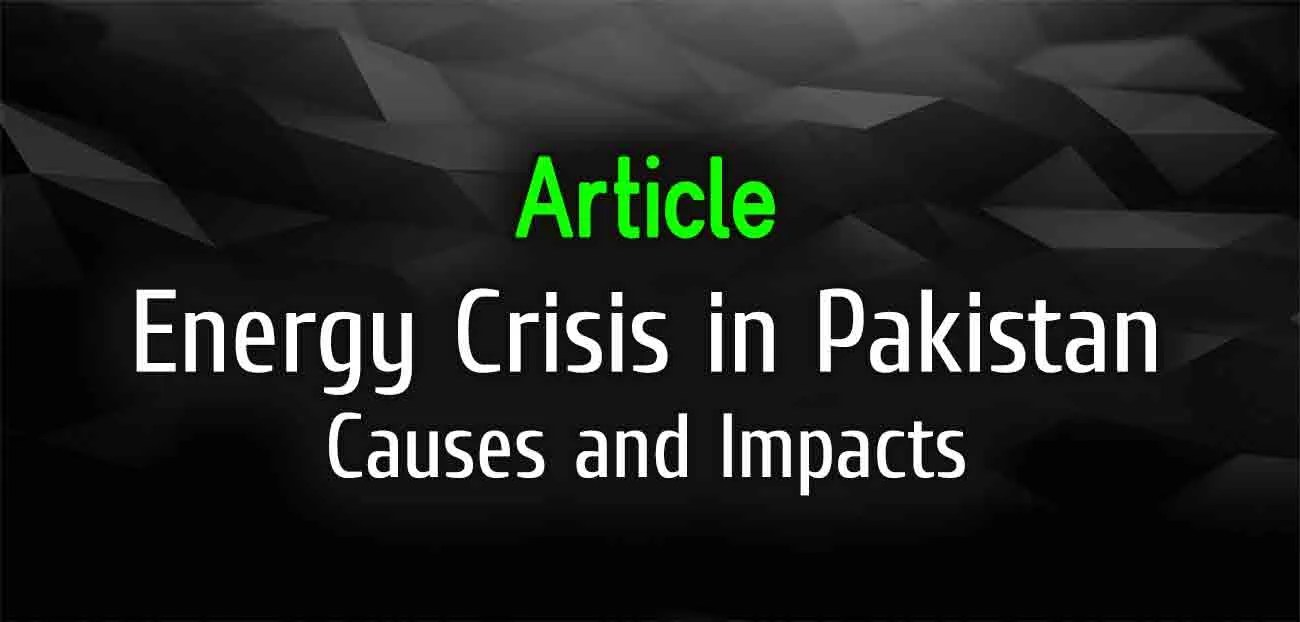 Energy Crisis in Pakistan: Causes and Impacts | The College