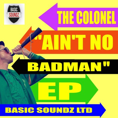 The Colonel 'Ain't No Badman EP' cover art.