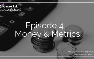 Episode 004 – Money & Metrics