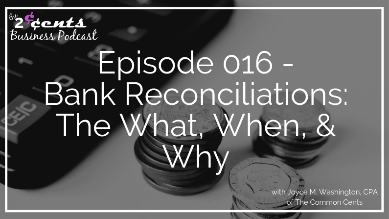 Episode 016 - Bank Reconciliations: The What, When, & Why
