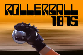 Rollerball, much more popular than today's NFL.