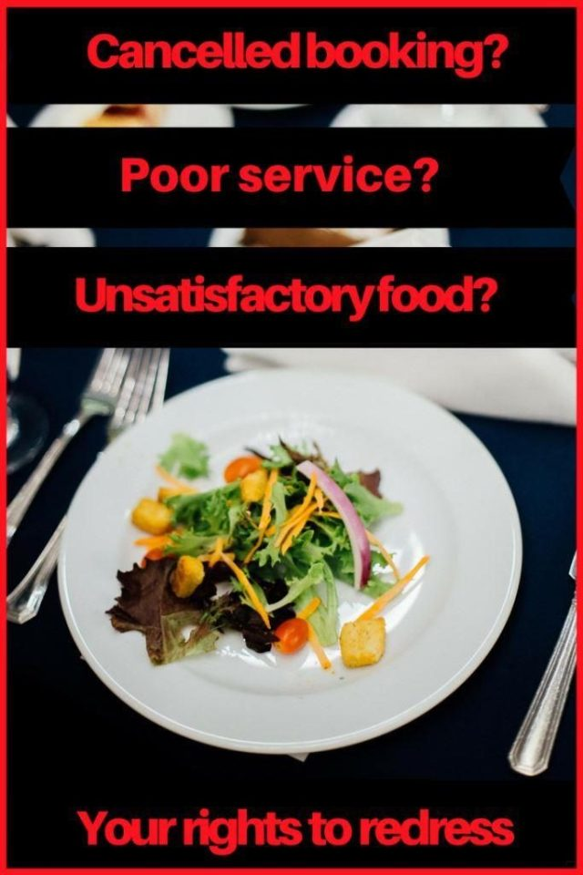 Cancelled bookings? Poor service? Unsatisfactory food? Your rights to redress on table with dinner on a plate