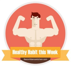 Healthy habit for this week