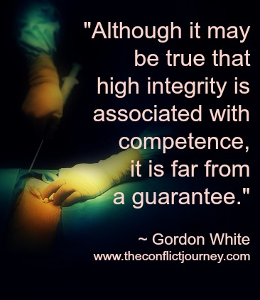 """Quote by Gordon White: Although it may be true that high integrity is associated with competence, it is far from a guarantee."""""""