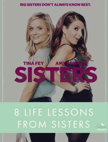 I fell in love with both Tina Fey and Amy Poehler back in 2004, when they delivered us Mean Girls. Then fell in love with Tina Fey all over again in her book, Bossy Pants* which I strongly recommend if you haven't read it!  Sisters* is now On Demand if you have the HBO app (woot woot!) and I HIGHLY recommend you watch this movie. Seriously, I could not stop laughing. Not gunna lie... this post is a bit of a stretch. I had to seriously think about these life lessons.