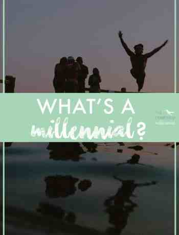 What the heck is a millennial anyway? Why do they have such a bad reputation? Is it true? Are YOU a millennial?