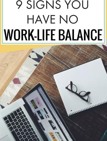 signs you have no work-life balance tips, sign you're on the road to burnout, burnout and work-life balance advice