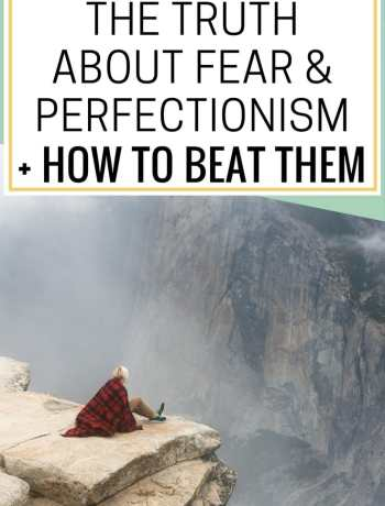 perfectionism overcoming, overcoming fear, advice for 20 somethings, tips for your 20s