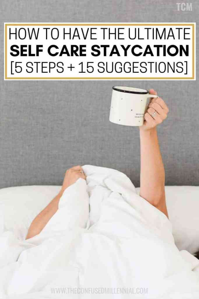 how to have the ultimate self care staycation, 5 steps and 15 suggestions, self care staycation ideas, tips and activities for self care mental health, at home staycation with kids, #staycation, #staycations, #selfcareideas, #selfcareideas, #selfcaretips, #selfcareactivities