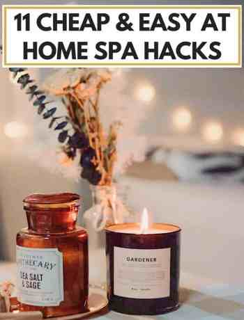 11 Cheap and easy at home spa hacks, spa day diy ideas you can do with husband or for kids, diy spa night in for couples, bathroom and room ideas for your own spa night with friends or alone, easy wellness retreat at home ideas, #spanight, #spahacks, #diyspa, #athomespa, #spaideas