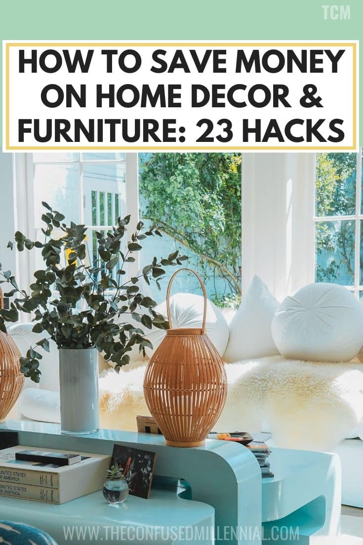 How To Save Money On Home Decor & Furniture: 23 Hacks, home decor ideas on a budget for all styles whether you love modern, cozy, country farmhouse, bohemian, vintage, or elegant, ways to save money on home decorations for your living room, bedroom, or apartment that include both DIY and shopping smart, cost saving hacks and frugal living tips for furnishing and decorating your home, #homedecorhacks, #homedecorideas, #frugalliving