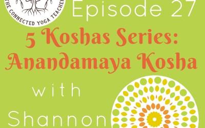 5 Koshas: Anandamaya Kosha