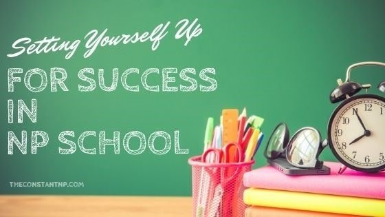 Setting Yourself Up for Success in NP School