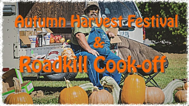 Road Kill Cook-off and Autumn Harvest Festival