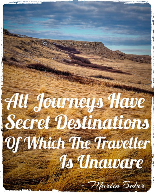 trave quote: All Journeys Have Secret Destinations of which the traveler is unaware