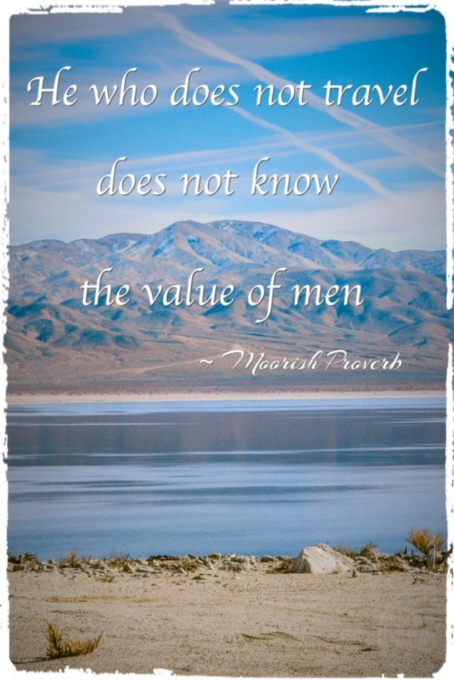 He who does not travel does not know the value of men travel quote