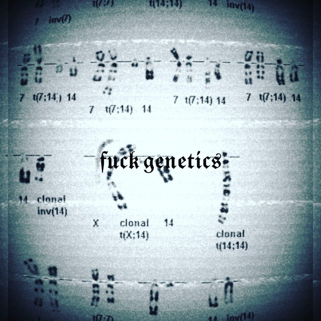 Fuck genetics