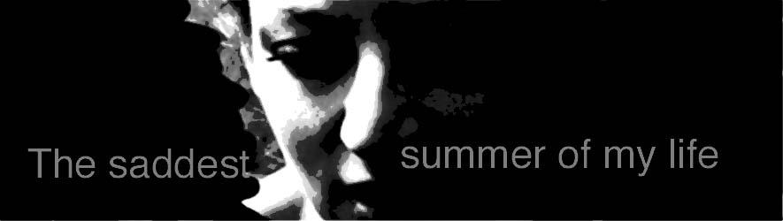 the saddest summer