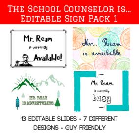 Editable Sign Pack https://www.teacherspayteachers.com/Product/The-School-CounselorTeacher-isEditable-Sign-Pack-1-Guy-Friendly-3311104