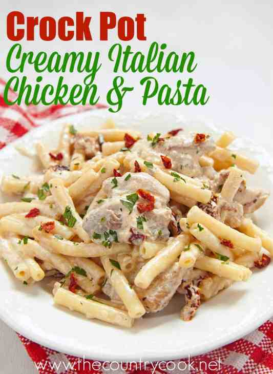 Crock Pot Creamy Italian Chicken and Pasta recipe from The Country Cook