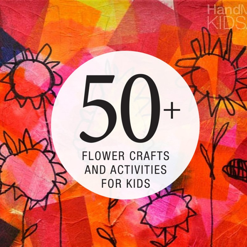 50 Flower crafts and activities for kids