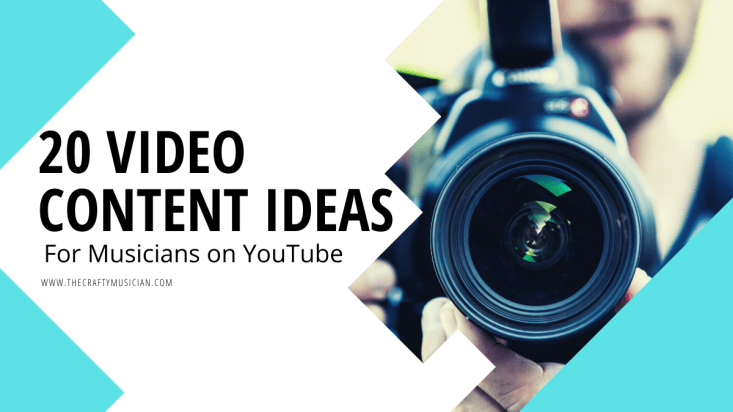20 Video Content Ideas For Musicians On Youtube The Crafty Musician