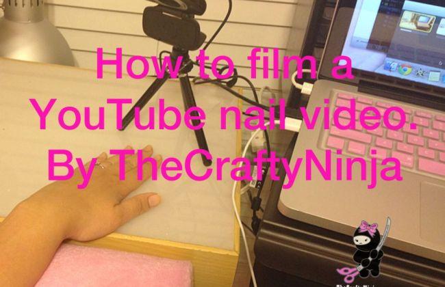 How To Film Youtube Nail Video The Crafty Ninja
