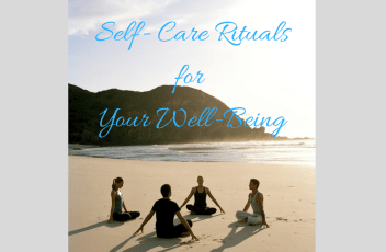 Ten MinuteSelf- Care Ritualsfor Your Well-Being