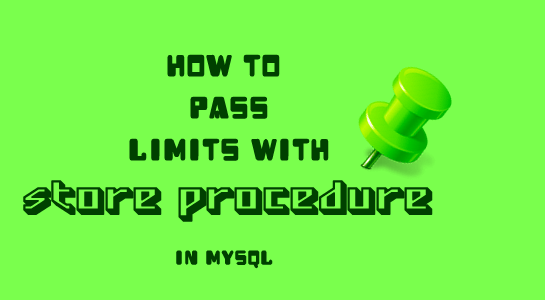 To pass limits with store procedure in MySQL