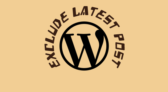 To Exclude Latest Post from the WordPress Loop