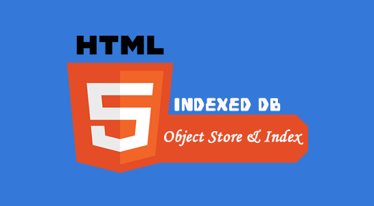 html5 Object Store and index