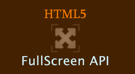 HTML5 Full-Screen API